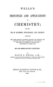 Cover of: Wells's Principles and Applications of Chemistry: For the Use of Academies, High Schools, and ..