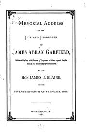 Cover of: Memorial Address on the Life and Character of James Abram Garfield: Delivered Before Both Houses ..