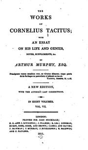 Cover of: The Works of Cornelius Tacitus: With an Essay on His Life and Genius, Notes ..