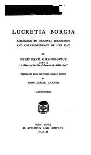Cover of: Lucretia Borgia: According to Original Documents and Correspondence of Her Day