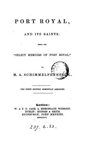 Cover of: Port Royal and its saints: the 'Select memoirs of Port Royal'
