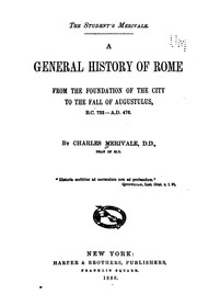 Cover of: A General History of Rome from the Foundation of the City to the Fall of Augustulus, B. C. 753 ..