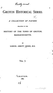 Cover of: Groton Historical Series: A Collection of Papers Relating to the History of ..