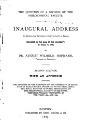 Cover of: The Question of a Division of the Philosophical Faculty: Inaugural address on assuming the rectorship of the University of Berlin, delivered in the aula of the University, on October 15, 1880