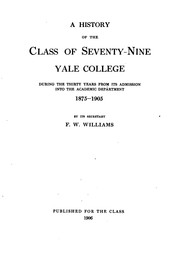 Cover of: A History of the Class of Seventy-nine: Yale College, During the Thirty ...