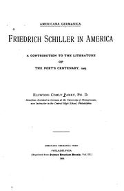 Cover of: Friedrich Schiller in America: A Contribution to the Literature of the Poet's Centenary, 1905