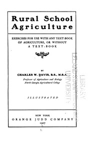 Cover of: Rural School Agriculture: Exercises for Use with Any Text-book of Agriculture, Or Without a Text ..