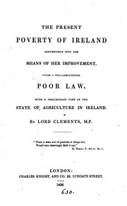 Cover of: The present poverty of Ireland convertible into the means of her improvement, under a well ..
