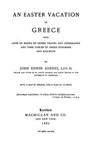 Cover of: An Easter Vacation in Greece: With Lists of Books on Greek Travel and Topography, and Time ..