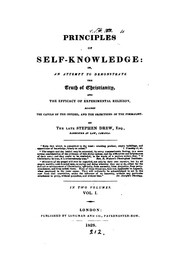 Cover of: Principles of self-knowledge; or, An attempt to demonstrate the truth of Christianity, and the ..