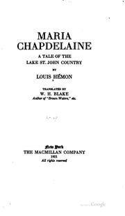 Cover of: Maria Chapdelaine, a Tale of the Lake St. John Country: Récit du Canada ...