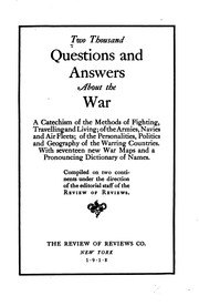 Cover of: Two Thousand Questions and Answers about the War: A Catechism of the Methods ...