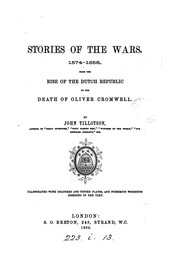 Cover of: Stories of the wars, 1574-1658, from the rise of the Dutch republic to the death of O. Cromwell