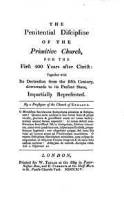 Cover of: The Penitential Discipline of the Primitive Church, for the First Four Hundred Years After Christ