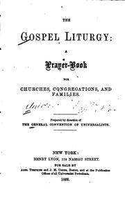 Cover of: The Gospel Liturgy: A Prayer-book for Churches, Congregations, and Families