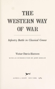 Cover of: The Western Way of War: Infantry Battle in Classical Greece
