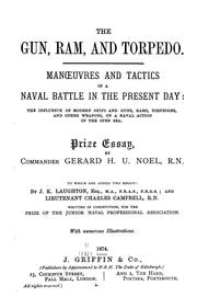 Cover of: The Gun, Ram, and Torpedo: Manoeuvres and Tactics of a Naval Battle in the Present Day : the ...