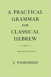 Cover of: A practical grammar for classical Hebrew