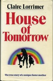 Cover of: House of Tomorrow: The true story of a unique foster mother