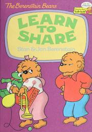 Cover of: The Berenstain Bears Learn to Share (Berenstain Bears