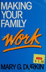Cover of: Making Your Family Work