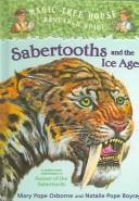 Cover of: Sabertooths and the Ice Age: a nonfiction companion to Sunset of the sabertooth
