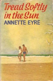 Cover of: Tread softly in the sun