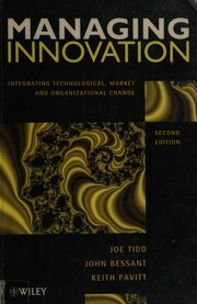 Cover of: Managing innovation: integrating technological, market, and organizational change