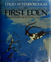 Cover of: The first Eden: the Mediterranean world and man