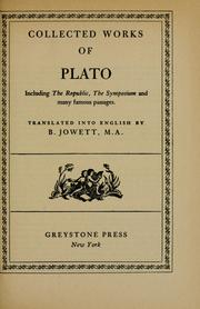 Cover of: Collected works of Plato: including the Republic, the Symposium, and many famous passages