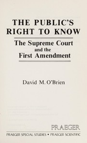 Cover of: The public's right to know: the Supreme Court and the First Amendment