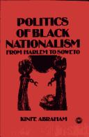 Cover of: Politics of black nationalism: from Harlem to Soweto