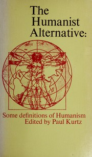 Cover of: The humanist alternative: some definitions of humanism