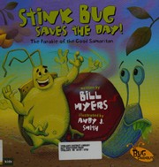 Cover of: Stink bug saves the day!: the parable of the Good Samaritan