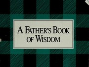 Cover of: A Father's book of wisdom