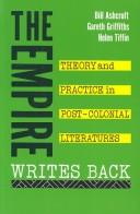 Cover of: The empire writes back: theory and practice in post-colonial literatures