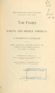 Cover of: The fishes of North and Middle America: a descriptive catalogue of the species of fish-like vertebrates found in the waters of North America, north of the Isthmus of Panama