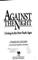 Cover of: Against the night: living in the new dark ages