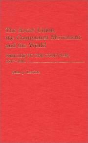 Cover of: The Soviet Union, the Communist movement, and the world