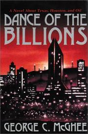 Cover of: Dance of the Billions: A Novel About Texas, Houston, & Oil