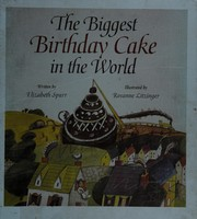 Cover of: The Biggest Birthday Cake in the World