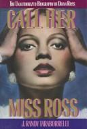 Cover of: Call her Miss Ross: the unauthorized biography of Diana Ross