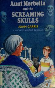Cover of: Aunt Morbelia and the screaming skulls