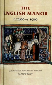 Cover of: The English manor, c.1200-c.1500