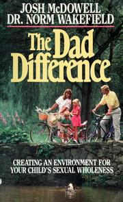 Cover of: The dad difference: creating an environment for your child's sexual wholeness