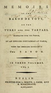 Cover of: Memories of the Baron de Tott, on the Turks and the Tartars