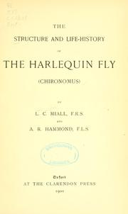 Cover of: The structure and life-history of the harlequin fly