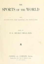 Cover of: The sports of the world, with illustrations from drawings and photographs