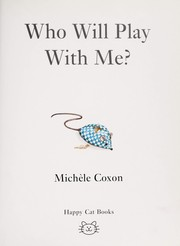 Cover of: Who will play with me?