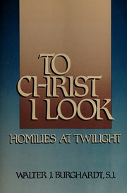 Cover of: To Christ I Look